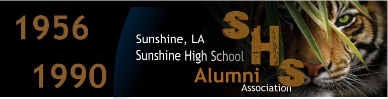 Sunshine High School S Association Sunshine, LA S Alumni  1956 1990 H